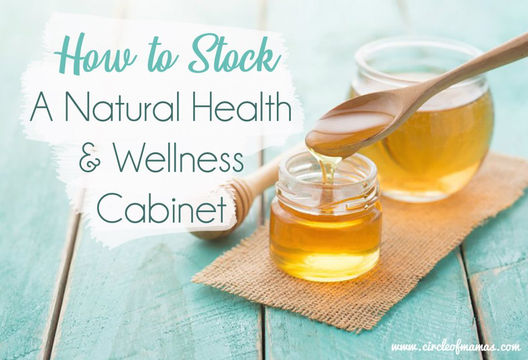 How to Stock a Natural Health and Wellness Cabinet